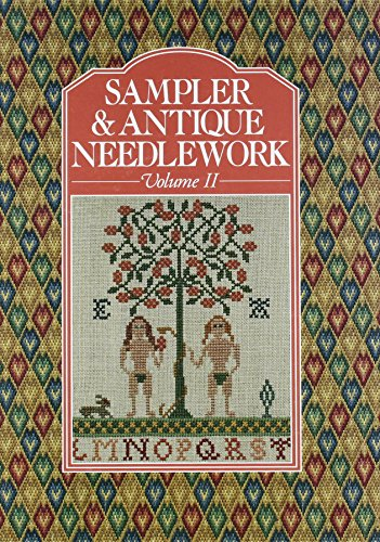 2: Sampler & Antique Needlework: A Year in Stitches (Volume II)