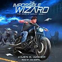 The Impossible Wizard: Aegis of Merlin Series, Book 1 Audiobook by James E. Wisher Narrated by Joe Hempel