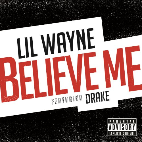 Believe Me [feat. Drake] [Expl...