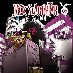 Dr. Jekyll und Mrs. Hyde (Jack Slaughter - Tochter des Lichts 7)