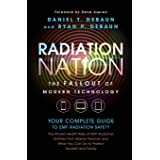 Radiation Nation: Fallout of Modern Technology - Your Complete Guide to EMF Protection & Safety: The Proven Health Risks of E