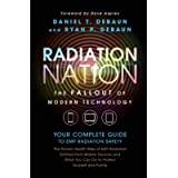 Radiation Nation: Fallout of Modern Technology - Your Complete Guide to EMF Protection & Safety: The Proven Health Risks…