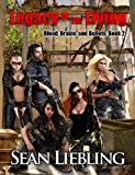 Legacy of the Living (Blood, Brains and Bullets Book 2)