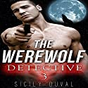 The Werewolf Detective 3 Audiobook by Sicily Duval Narrated by Troy Otte