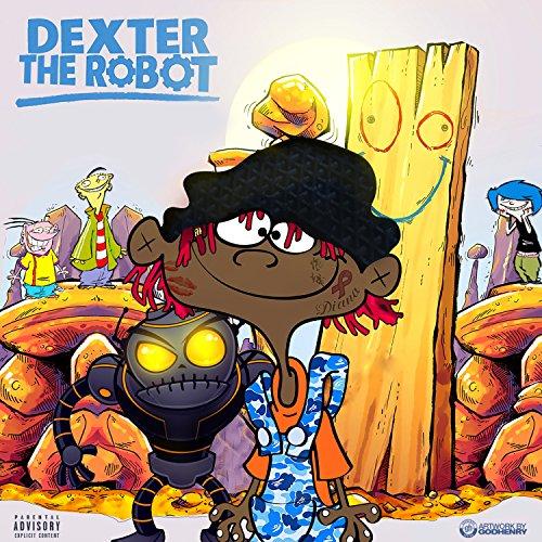 Dexter the Robot [Explicit]