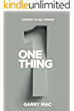 One Thing: The key to all things