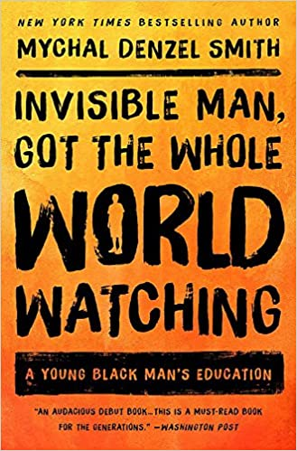 Book Invisible Man, Got the Whole World Watching: A Young Black Man's Education