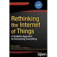 Rethinking the Internet of Things: A Scalable Approach to Connecting Everything (English Edition)