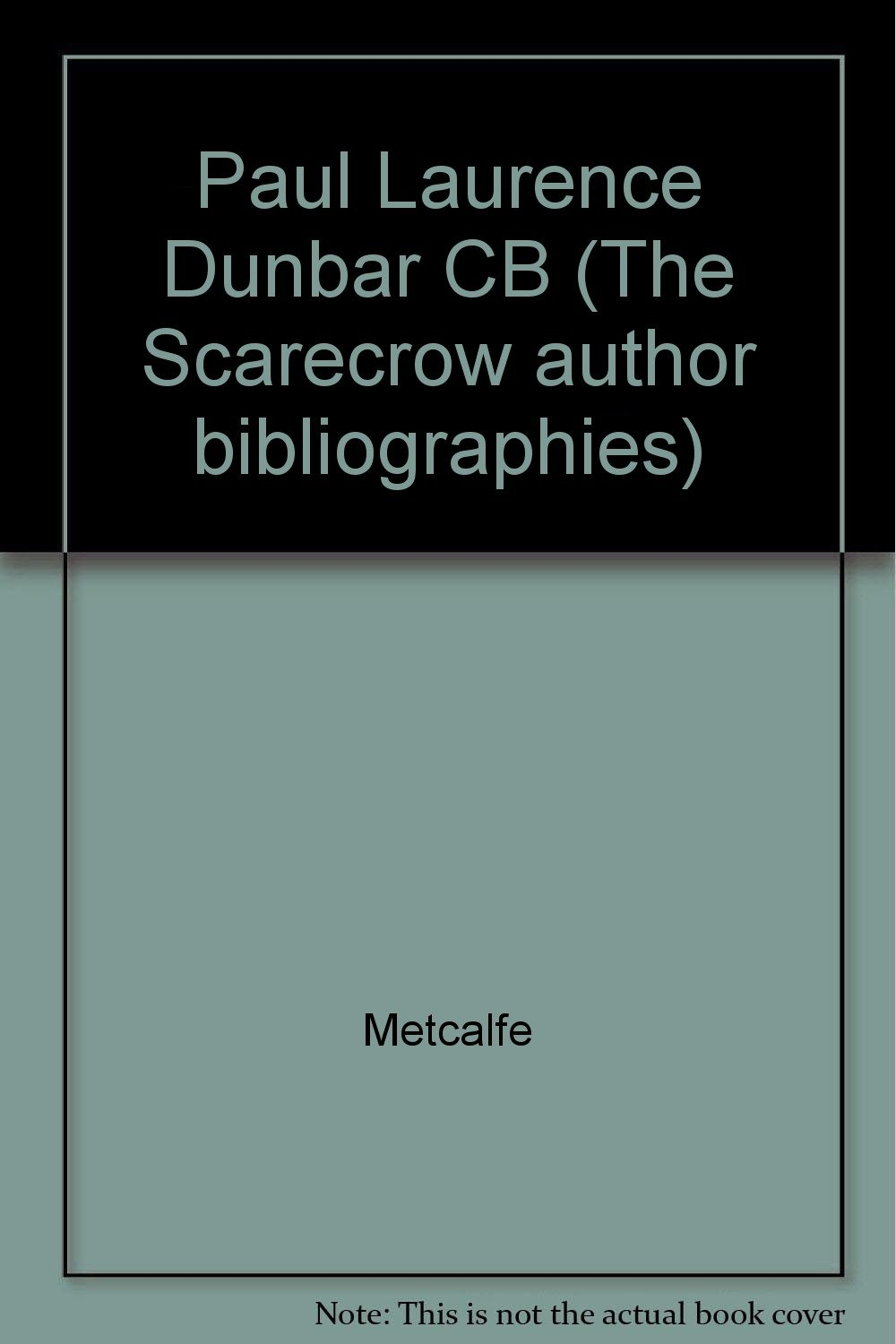 Paul Laurence Dunbar CB (The Scarecrow author bibliographies ; no. 23) ebook