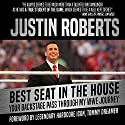 Best Seat in the House: Your Backstage Pass Through My WWE Journey Audiobook by Justin Roberts, Tommy Dreamer - foreword Narrated by Justin Roberts