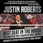 Best Seat in the House: Your Backstage Pass Through My WWE Journey | Justin Roberts,Tommy Dreamer - foreword