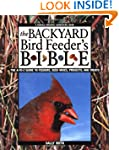 The Backyard Bird Feeder's Bible: The...