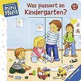 Was passiert im Kindergarten?: Ab 18 Monaten (ministeps Bücher)