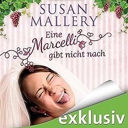 Eine Marcelli gibt nicht nach (Die Marcelli-Schwestern 1)