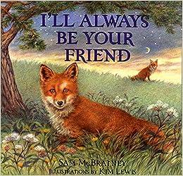 Ill Always Be Your Friend Sam Mcbratney Kim Lewis 9780060294854