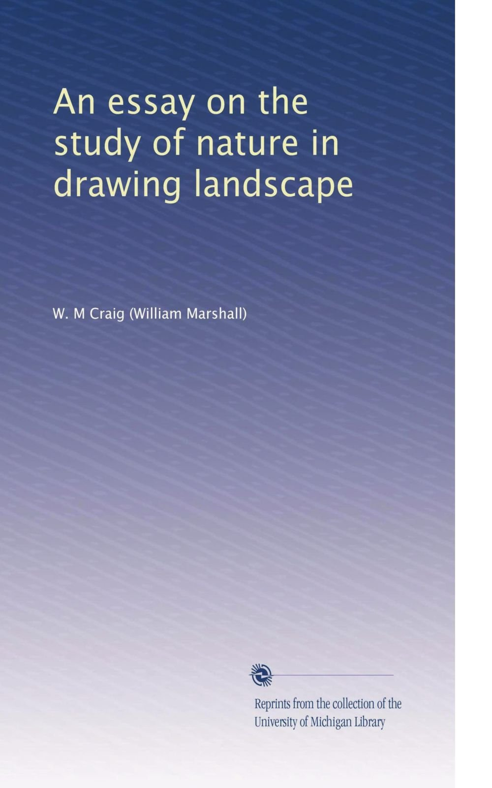 An essay on the study of nature in drawing landscape ebook