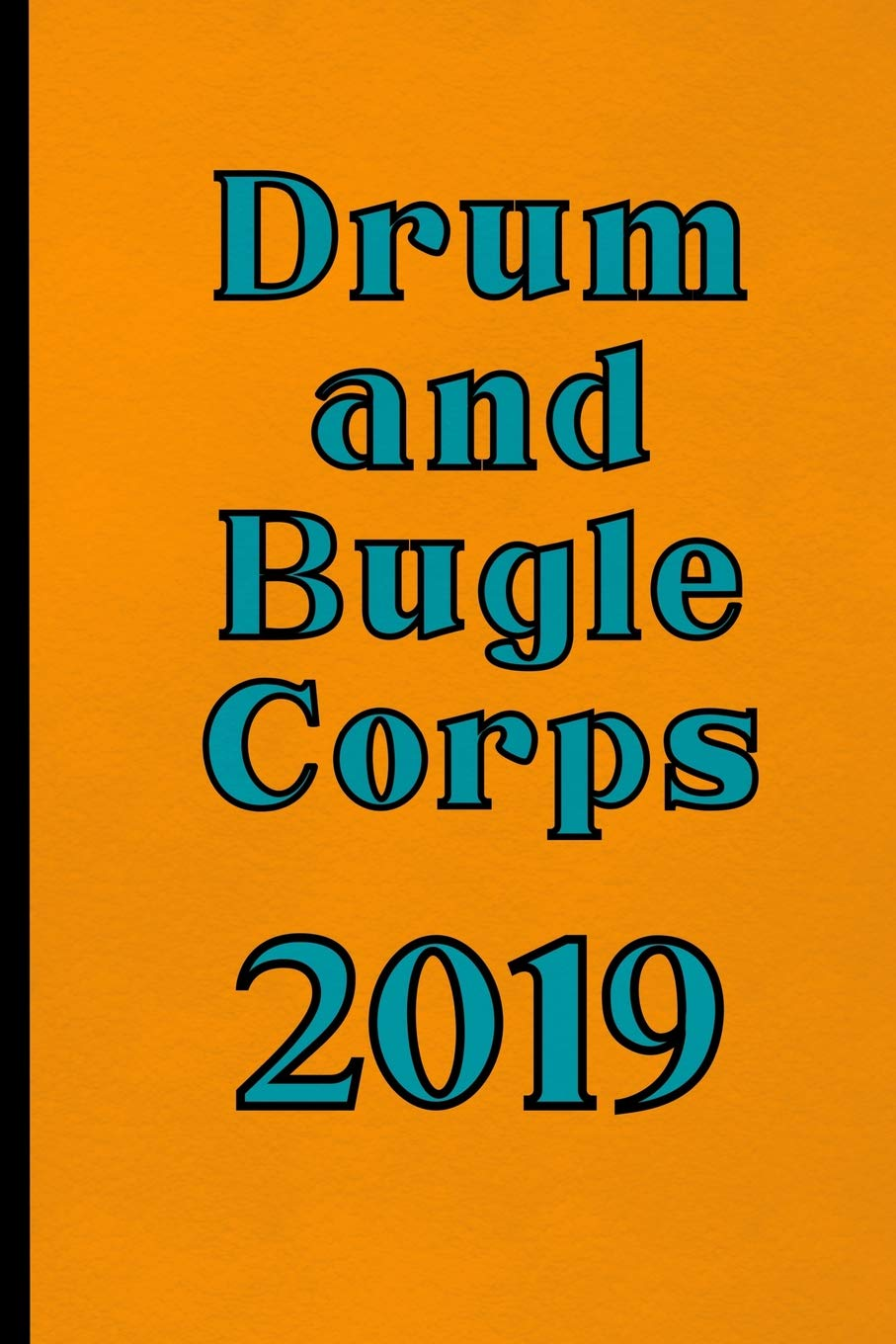 Drum and Bugle Corps 2019: Marching Band Composition and Musical