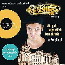 Wie geht eigentlich Demokratie: #FragFloid Hörbuch von  LeFloid Gesprochen von: Martin Kessler