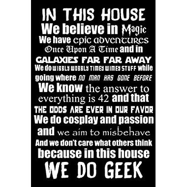 Geek Details This House We Do Geek Art Print Poster, 24  L x 36  H, X-Large, Black