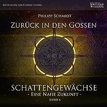 Zurück in den Gossen (Schattengewächse - Eine nahe Zukunft 4) Hörbuch von Philipp Schmidt Gesprochen von: Florian Heinen