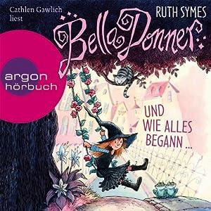 Bella Donner und wie alles begann... (Bella Donner 1) Hörbuch