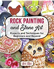 Rock Painting and Stone Art - Projects and Techniques for Beginners and Beyond