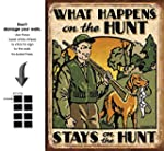 Shop72 What Happens On Th Hunts Stays On Th Hunts Tin Sign Retro Vintage Distrssed With Sticky Stripes No Damage to Walls