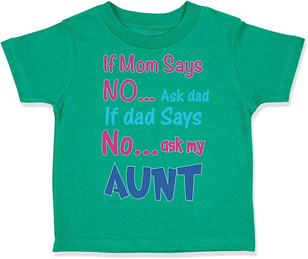 Dad My Aunt Cotton Ask Dad Custom Toddler T-Shirt If Mom Says No