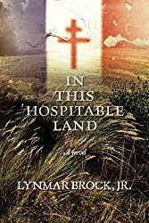 In This Hospitable Land by Lynmar Brock Jr. (2011-04-26)