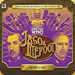 Jago & Litefoot, Series 6 | Jonathan Morris,Matthew Sweet,Justin Richards