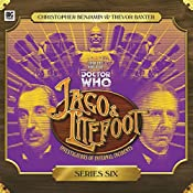 Jago & Litefoot, Series 6 | Jonathan Morris, Matthew Sweet, Justin Richards
