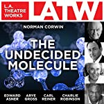 The Undecided Molecule | Norman Corwin