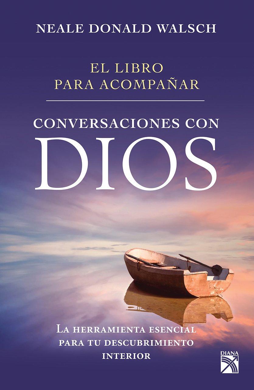 El Libro Para Acompa�ar Conversaciones Con Dios (spanish Edition): Neale  Donald Walsch: 9786070729768: Amazon: Books