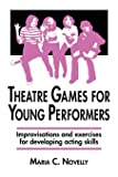 Theatre Games for Young Performers: Improvisations