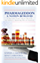 Pharmageddon: A Nation Betrayed: A National Trial Lawyer Reveals an Industry Spinning out of Control (English Edition)