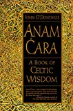 Anam Cara: A Book of Celtic Wisdom