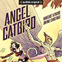 Angel Catbird Audiobook by Margaret Atwood Narrated by Kyra Harper, Allegra Fulton, Christo Graham, Julie Le Mieux, David Calderisi, Michael Cash, Andrew Jackson