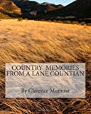 Country Memories from a Lane Countian, Clarence Mumma, 1469973758