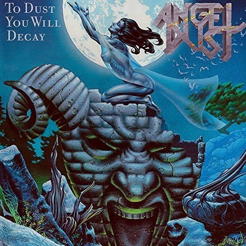 Angel Dust - To Dust You Will Decay (2016) - Zortam Music
