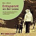 Entspannt an der Leine Hörbuch von Kim Ulrich Gesprochen von: Kim Ulrich