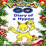 Pokemon Go: Diary of a Hypno: Unofficial Pokemon Book | Isabel Jones