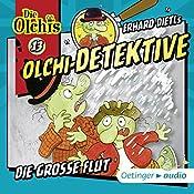 Die große Flut (Olchi-Detektive 13) | Erhard Dietl, Barbara IIand-Olschewski