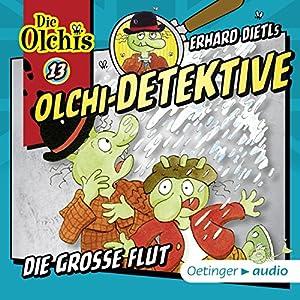 Die große Flut (Olchi-Detektive 13) Hörspiel