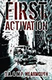 """First Activation - A Post Apocalyptic Thriller"" av D.A. Wearmouth"