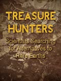 Treasure Hunters: Scientists Searching for Alternatives to Rare Earths