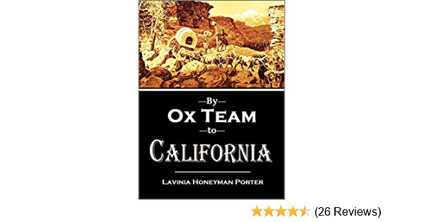 Amazon by ox team to california a narrative of crossing the amazon by ox team to california a narrative of crossing the plains in 1860 ebook lavinia honeyman porter kindle store fandeluxe Image collections