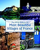 The Official Guide to the Most Beautiful Villages of France (Flammarion Travel) by Les Plus Beaux Villages de France Association (2016-06-06)