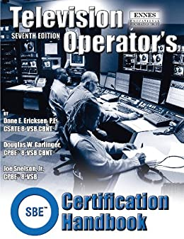 Sbe television operators certification handbook kindle edition by sbe television operators certification handbook by ericksen dane garlinger douglas snelson fandeluxe Images