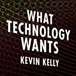 What Technology Wants | Kevin Kelly