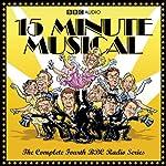15 Minute Musical, Series 4 | David Quantick,Richie Webb,Dave Cohen